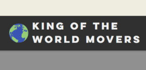 King of the World Movers
