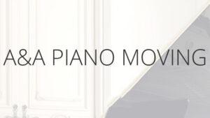 A&A PIANO MOVING