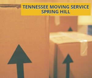 Tennessee Moving Service Spring Hill