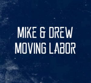 Mike & Drew Moving Labor